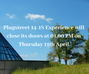 Plugstreet 14-18 will close its doors at 01.00 PM on Thursday 11th April